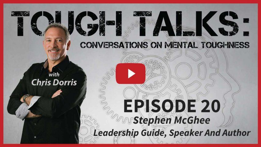 Tough Talks Chris Dorris Stephen McGhee Leadership Guide, Speaker And Author