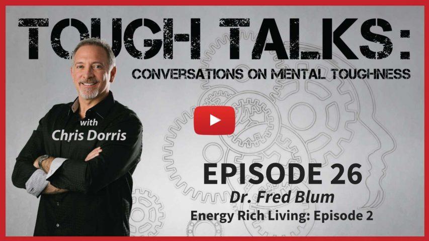 Tough Talks with Chris Dorris Dr Fred Blum Vol2
