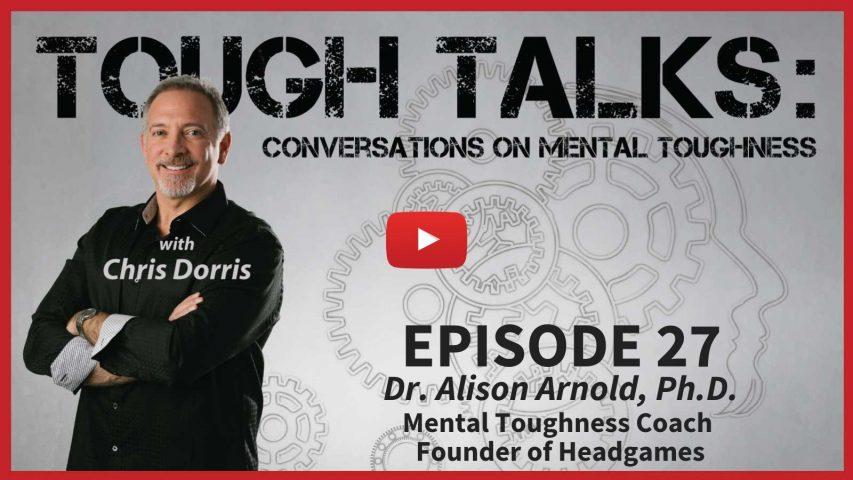 Tough Talks with Chris Dorris E027 Dr. Alison Arnold