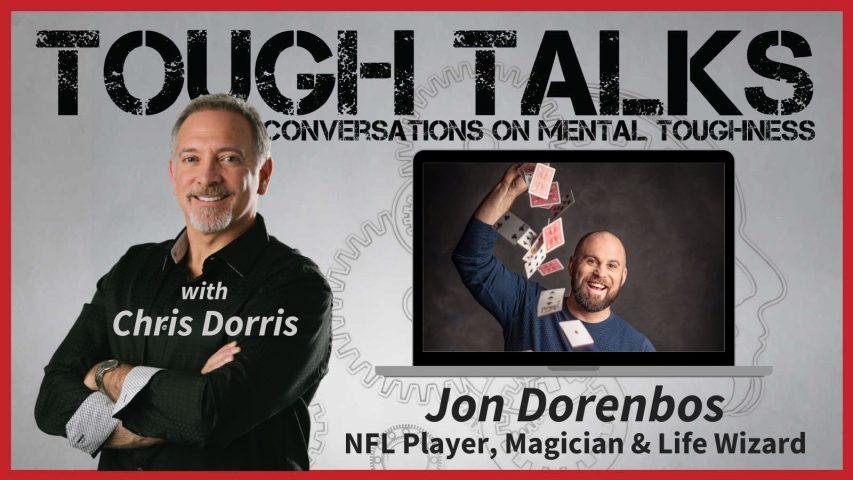 Tough Talks - E047 - Life is magic with Jon Dorenbos