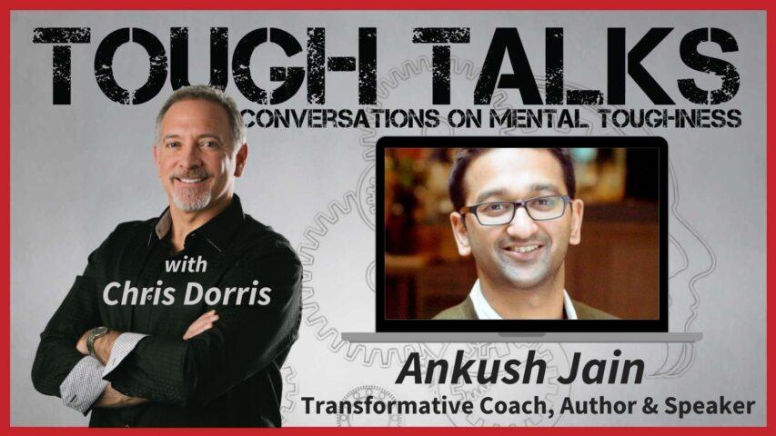 TOUGH TALKS - E054 - Cracking the Coconut with Ankush Jain.