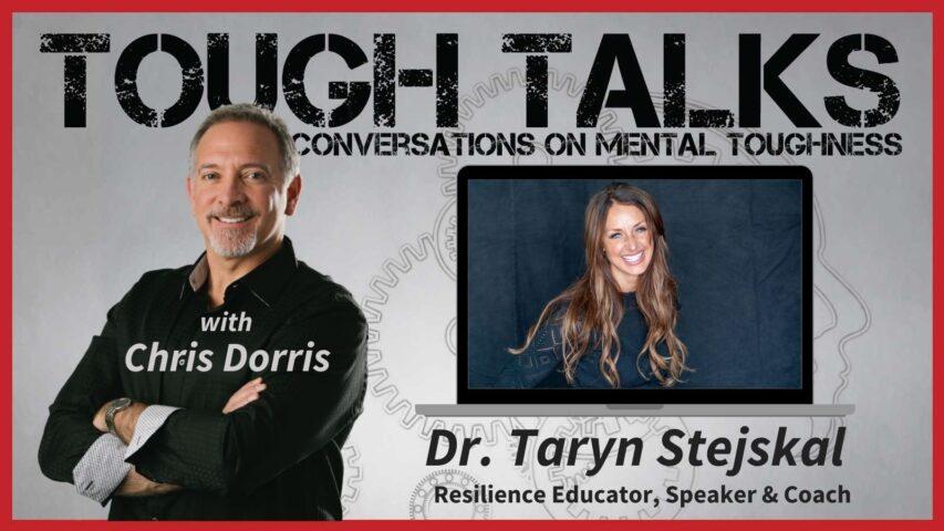 TOUGH TALKS - E062 - RESILIENCE!! with Dr. Taryn Marie Stejskal