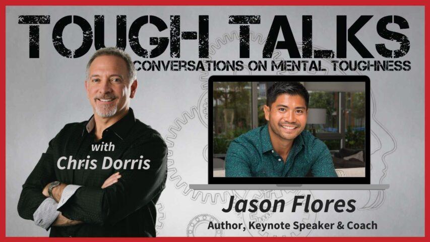 Tough Talks - E064 - About Face Yourself. with Jason Flores.